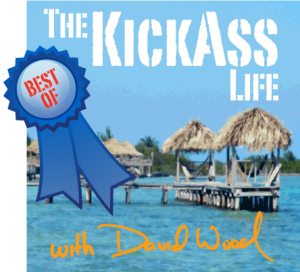 Best of The Kickass Life Podcast