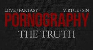 Pornography - The Truth